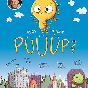 """""""Was macht Püüüp?"""" - Bilderbuch von Bernhard Hoëcker"""